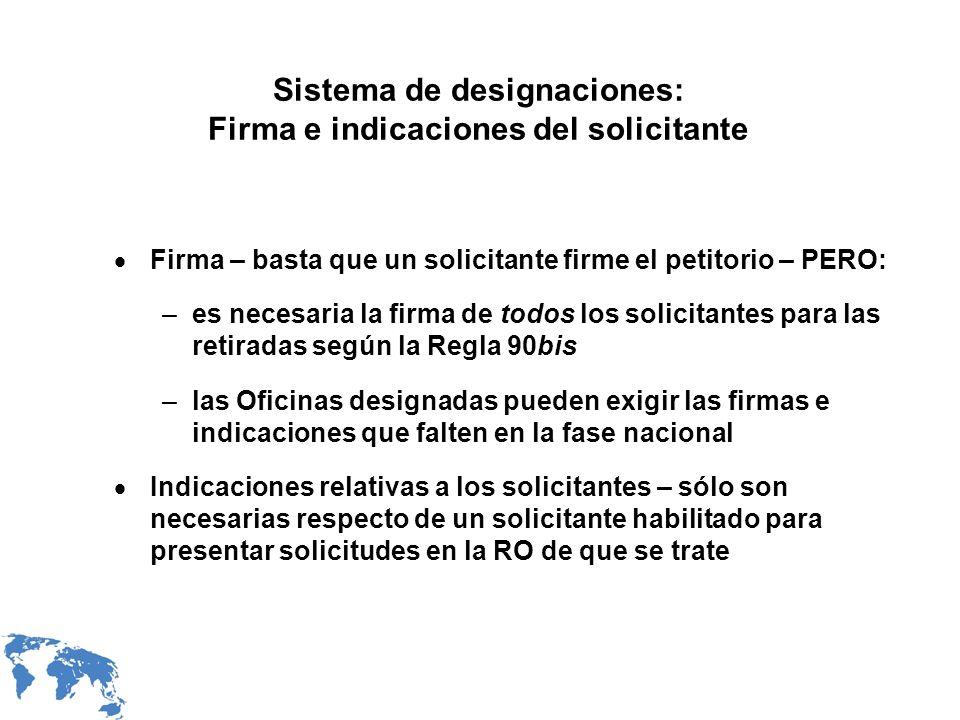 Sistema de designaciones: Firma e indicaciones del solicitante Firma – basta que un solicitante firme el petitorio – PERO: –es necesaria la firma de t