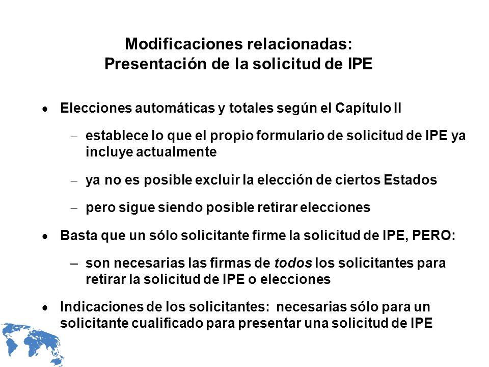 Modificaciones relacionadas: Presentación de la solicitud de IPE Elecciones automáticas y totales según el Capítulo II establece lo que el propio form