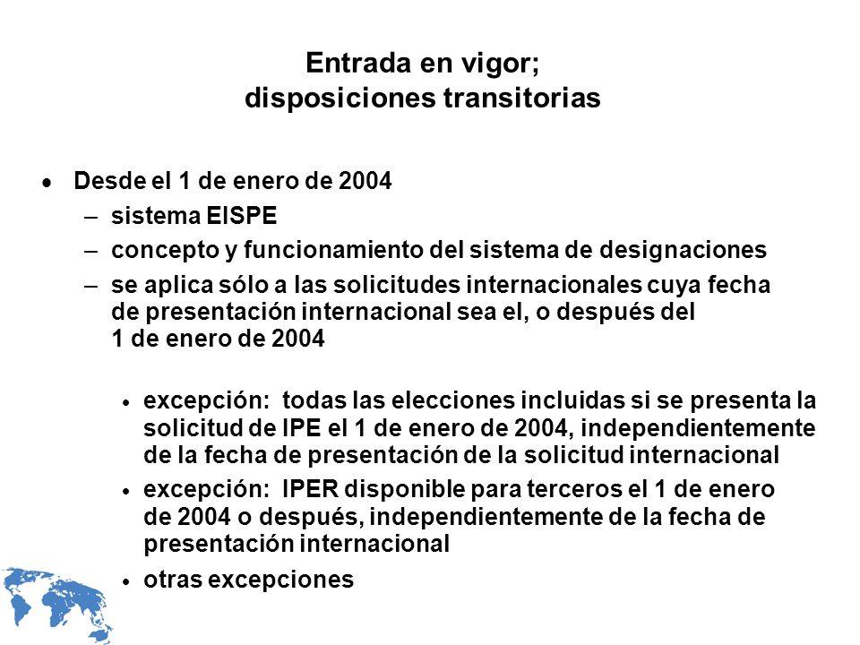 Entrada en vigor; disposiciones transitorias Desde el 1 de enero de 2004 –sistema EISPE –concepto y funcionamiento del sistema de designaciones –se ap