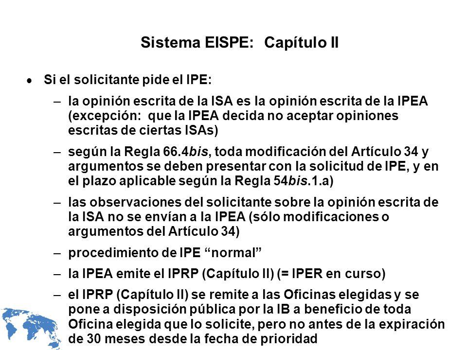 Sistema EISPE: Capítulo II Si el solicitante pide el IPE: –la opinión escrita de la ISA es la opinión escrita de la IPEA (excepción: que la IPEA decid