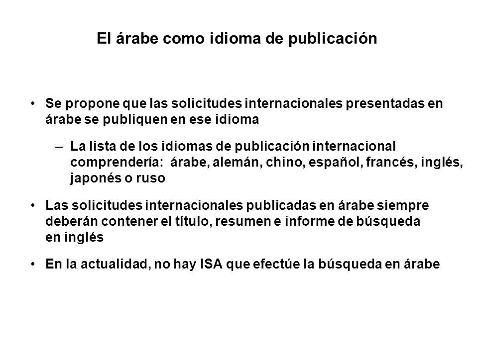 El árabe como idioma de publicación Se propone que las solicitudes internacionales presentadas en árabe se publiquen en ese idioma –La lista de los id