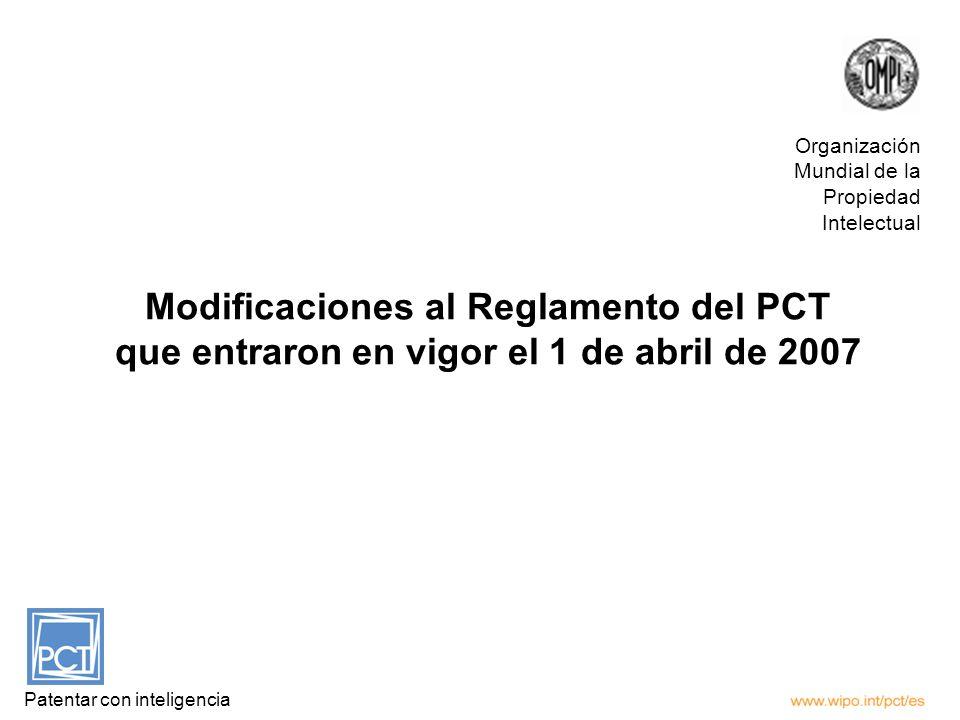 Modificaciones al Reglamento del PCT que entraron en vigor el 1 de abril de 2007 Patentar con inteligencia Organización Mundial de la Propiedad Intelectual