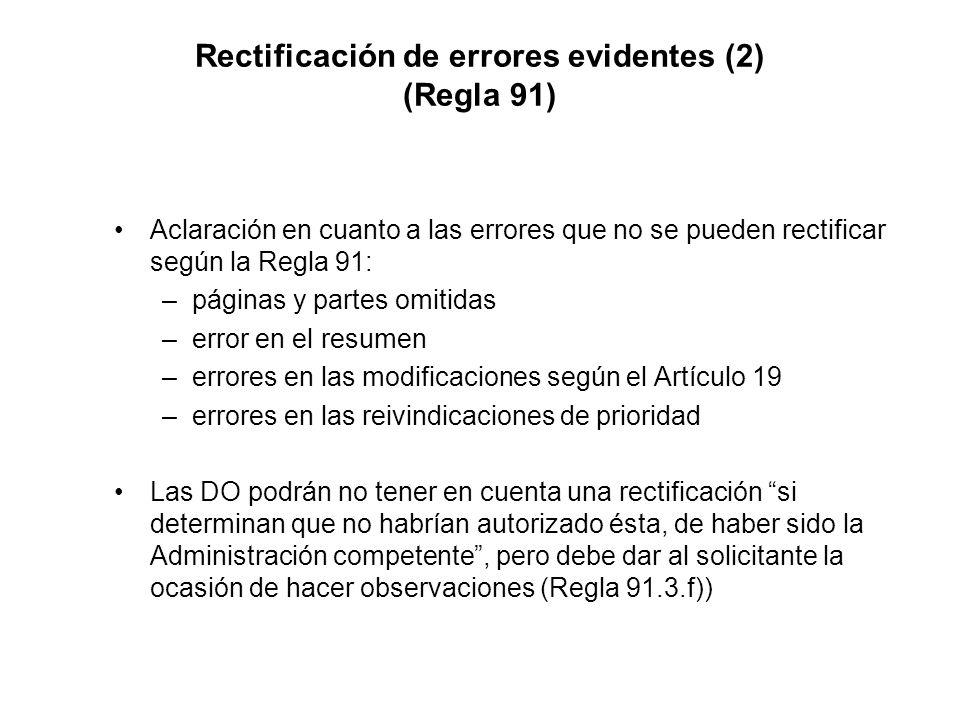Rectificación de errores evidentes (2) (Regla 91) Aclaración en cuanto a las errores que no se pueden rectificar según la Regla 91: –páginas y partes