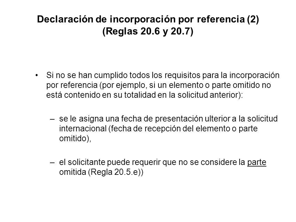 Declaración de incorporación por referencia (2) (Reglas 20.6 y 20.7) Si no se han cumplido todos los requisitos para la incorporación por referencia (