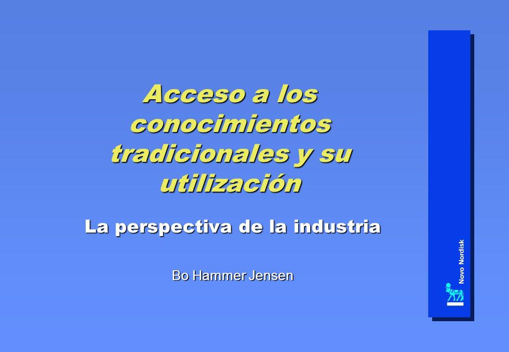 Acceso a los conocimientos tradicionales y su utilización La perspectiva de la industria Bo Hammer Jensen