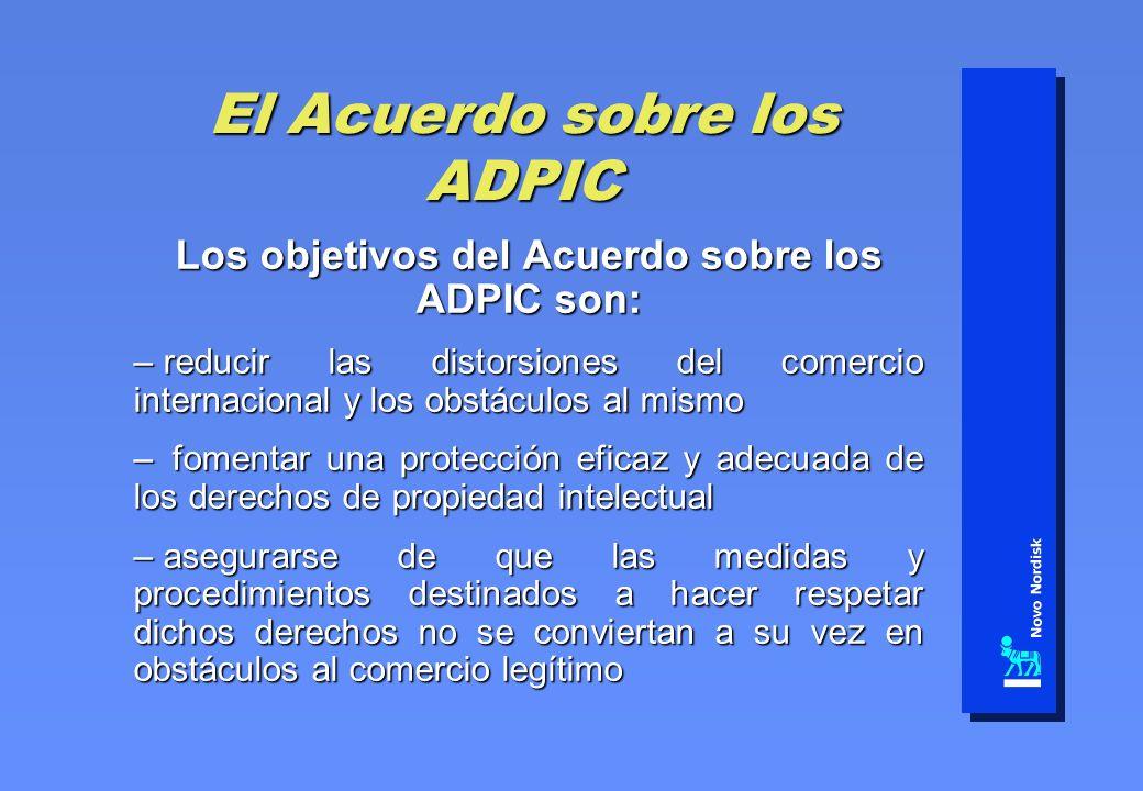 El Acuerdo sobre los ADPIC Los objetivos del Acuerdo sobre los ADPIC son: – reducir las distorsiones del comercio internacional y los obstáculos al mi