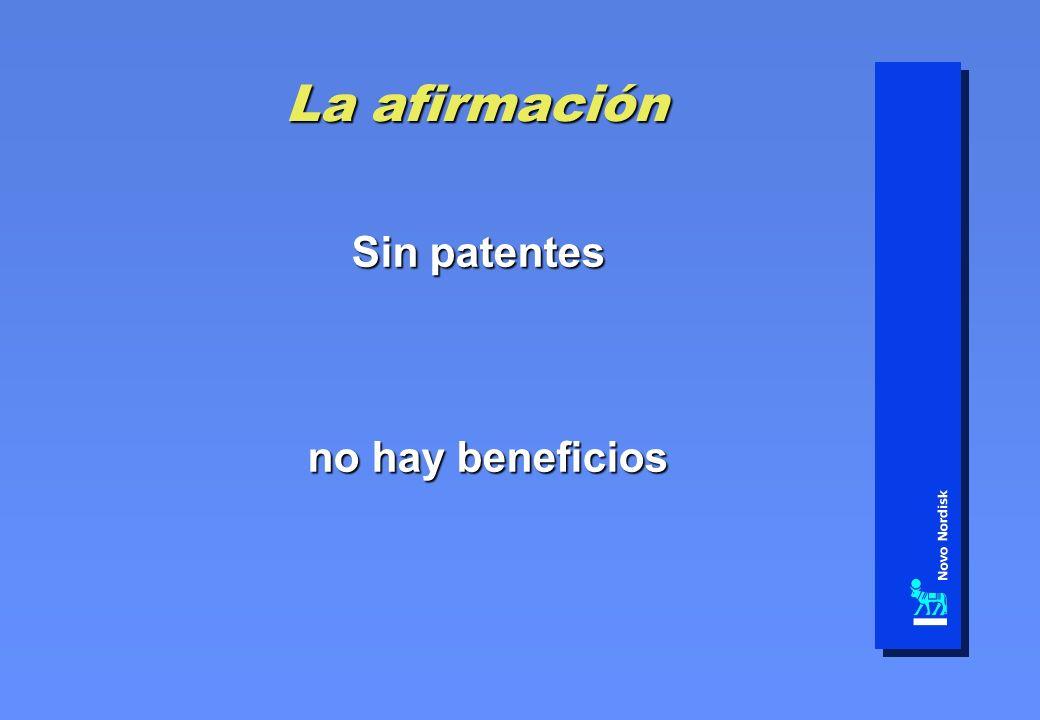 La afirmación Sin patentes no hay beneficios