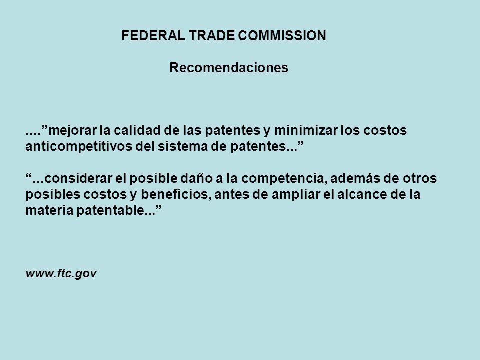 Estados Unidos – Informe de la Federal Trade Commission 2003...Una vez que se presenta una solicitud, se presume que la invención reivindicada efectivamente justifica la concesión de una patente, excepto que la Oficina de Patentes pueda probar lo contrario.