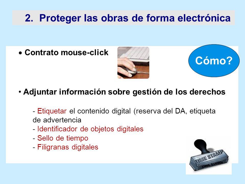 2. Proteger las obras de forma electrónica Contrato mouse-click Adjuntar información sobre gestión de los derechos - Etiquetar el contenido digital (r