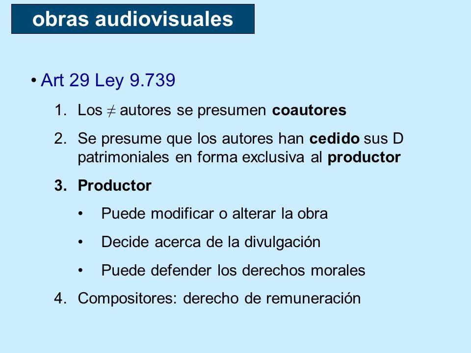 Art 29 Ley 9.739 1.Los autores se presumen coautores 2.Se presume que los autores han cedido sus D patrimoniales en forma exclusiva al productor 3.Pro