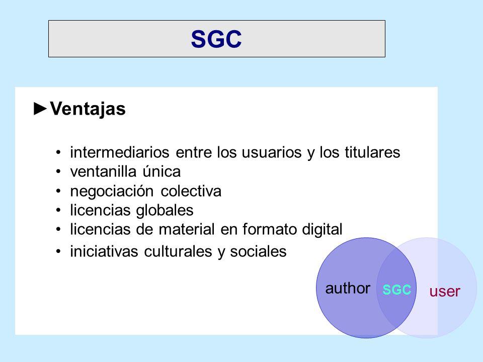 SGC Ventajas intermediarios entre los usuarios y los titulares ventanilla única negociación colectiva licencias globales licencias de material en form