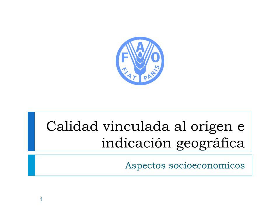 Calidad vinculada al origen e indicación geográfica Aspectos socioeconomicos 1