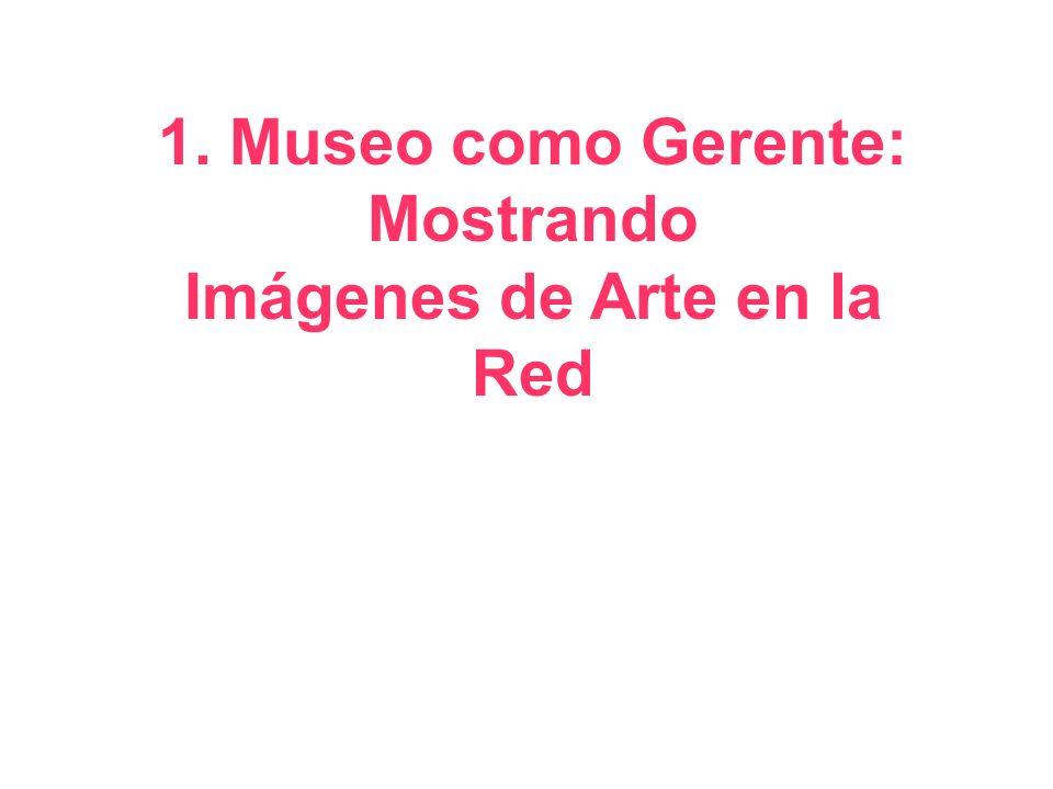 1. Museo como Gerente: Mostrando Imágenes de Arte en la Red