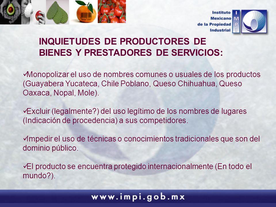 Monopolizar el uso de nombres comunes o usuales de los productos (Guayabera Yucateca, Chile Poblano, Queso Chihuahua, Queso Oaxaca, Nopal, Mole). Excl