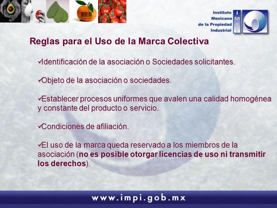 Reglas para el Uso de la Marca Colectiva Identificación de la asociación o Sociedades solicitantes. Identificación de la asociación o Sociedades solic