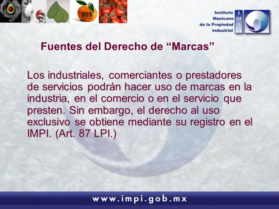 Marcas de Certificación El marco legal en México no regula las marcas de certificación.