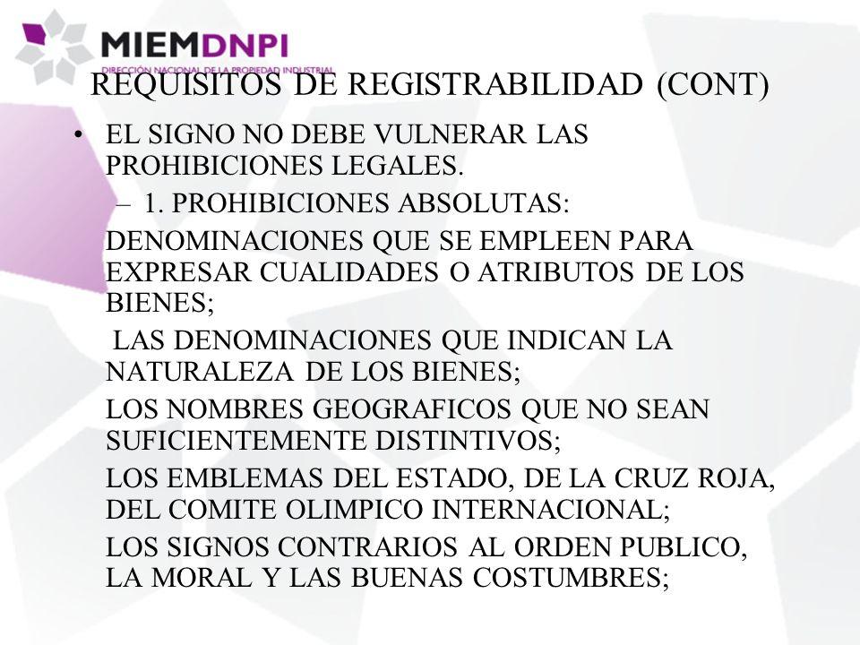 REQUISITOS DE REGISTRABILIDAD (CONT) EL SIGNO NO DEBE VULNERAR LAS PROHIBICIONES LEGALES.