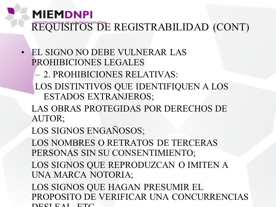 REQUISITOS DE REGISTRABILIDAD (CONT) EL SIGNO NO DEBE VULNERAR LAS PROHIBICIONES LEGALES –2.