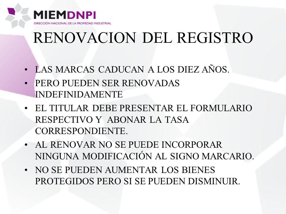 RENOVACION DEL REGISTRO LAS MARCAS CADUCAN A LOS DIEZ AÑOS.