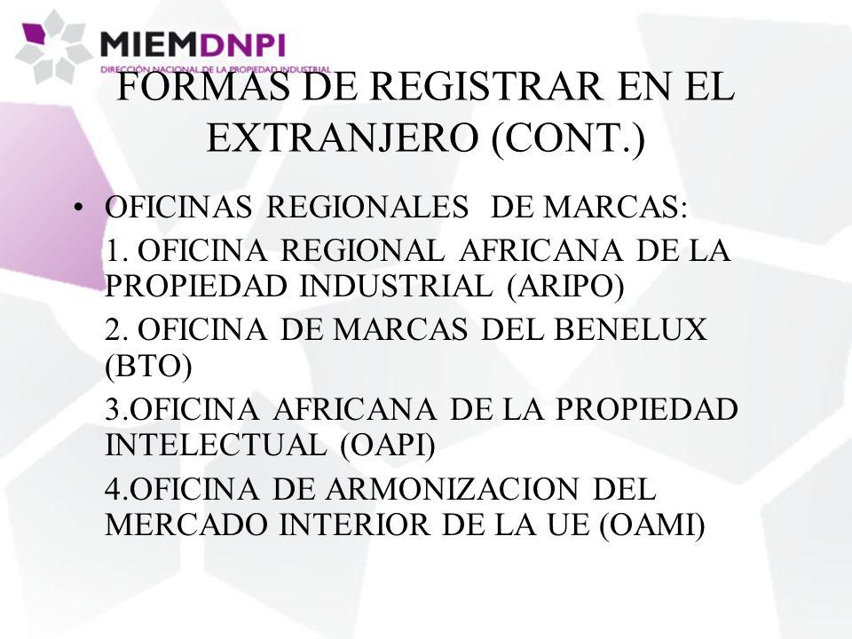 FORMAS DE REGISTRAR EN EL EXTRANJERO (CONT.) OFICINAS REGIONALES DE MARCAS: 1.