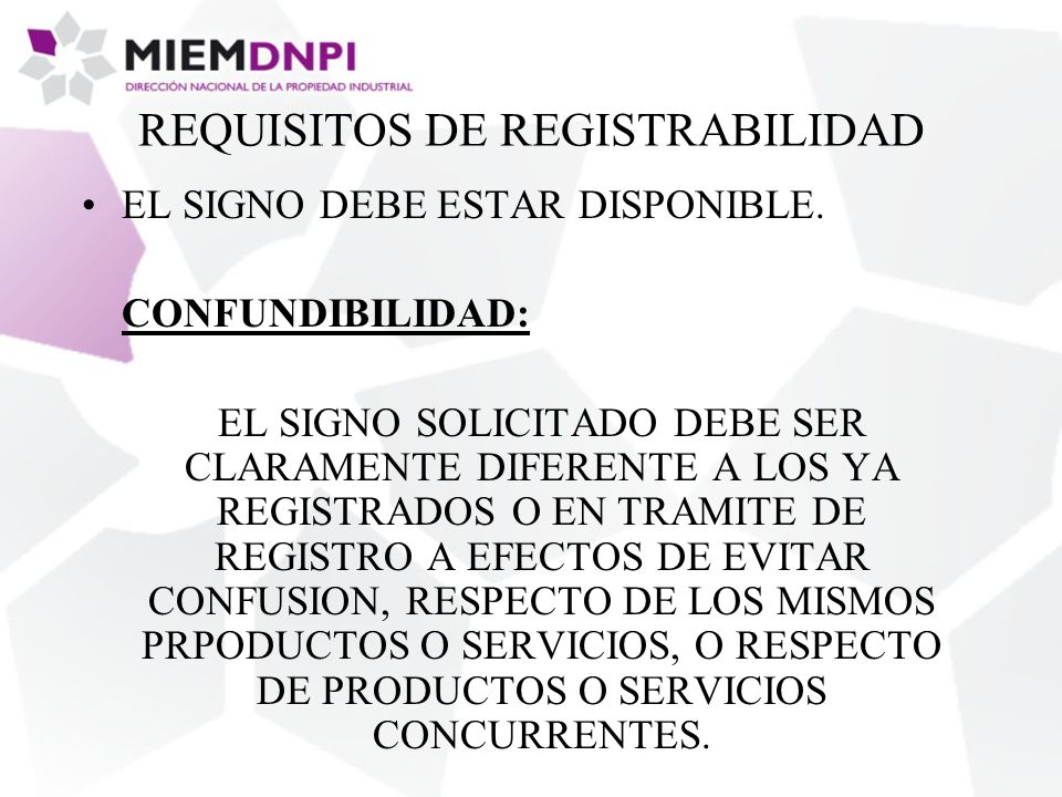 REQUISITOS DE REGISTRABILIDAD EL SIGNO DEBE ESTAR DISPONIBLE.