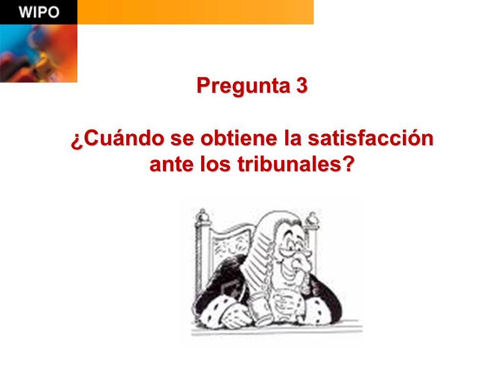 Pregunta 3 ¿Cuándo se obtiene la satisfacción ante los tribunales?