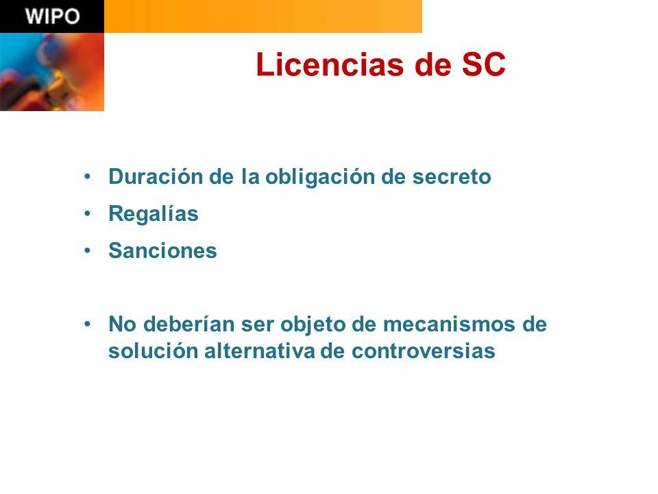 Licencias de SC Duración de la obligación de secreto Regalías Sanciones No deberían ser objeto de mecanismos de solución alternativa de controversias