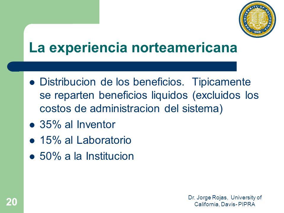 Dr. Jorge Rojas, University of California, Davis- PIPRA 20 La experiencia norteamericana Distribucion de los beneficios. Tipicamente se reparten benef