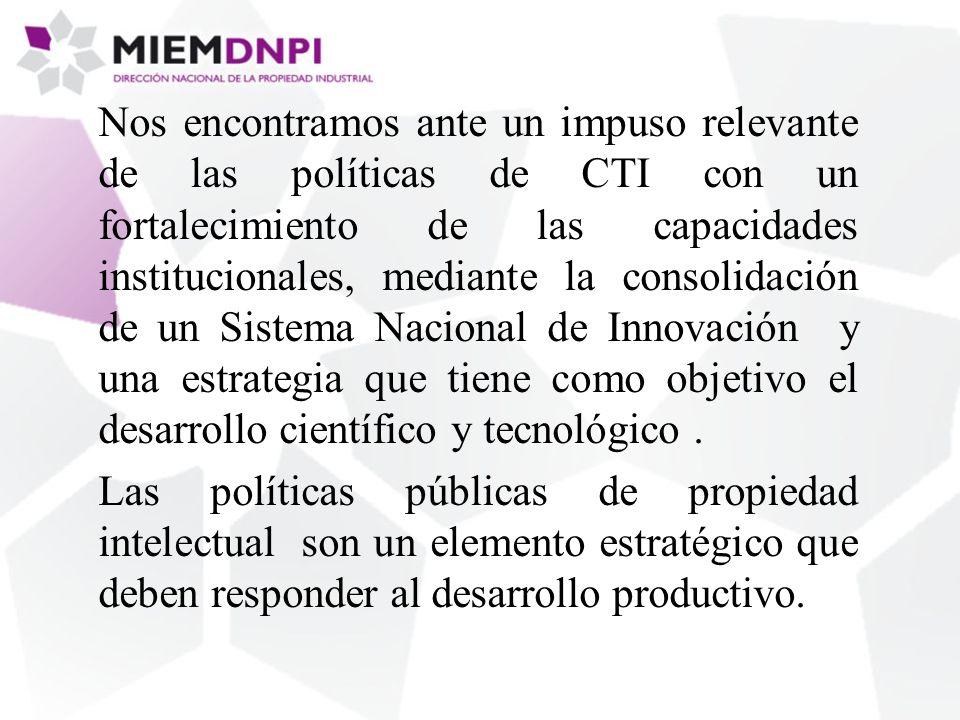 Nos encontramos ante un impuso relevante de las políticas de CTI con un fortalecimiento de las capacidades institucionales, mediante la consolidación de un Sistema Nacional de Innovación y una estrategia que tiene como objetivo el desarrollo científico y tecnológico.