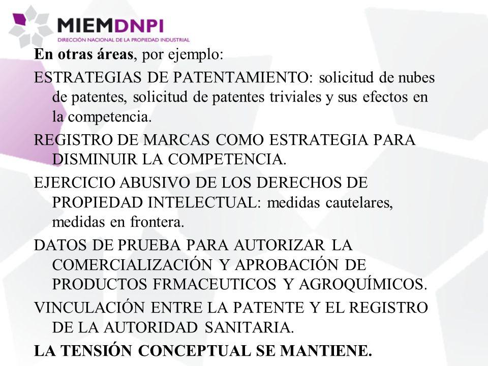 En otras áreas, por ejemplo: ESTRATEGIAS DE PATENTAMIENTO: solicitud de nubes de patentes, solicitud de patentes triviales y sus efectos en la competencia.