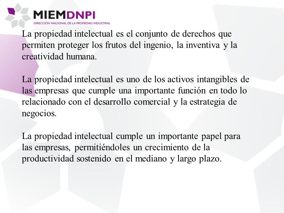 La propiedad intelectual es el conjunto de derechos que permiten proteger los frutos del ingenio, la inventiva y la creatividad humana.