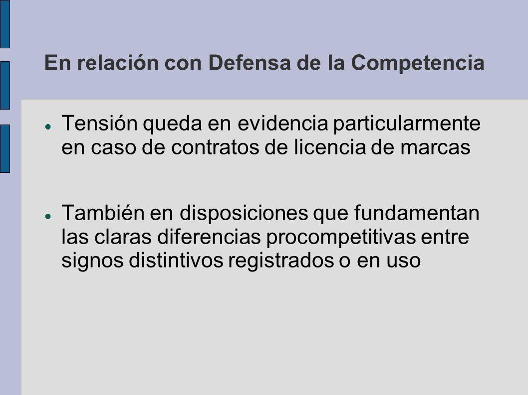 En relación con Defensa de la Competencia Tensión queda en evidencia particularmente en caso de contratos de licencia de marcas También en disposicion