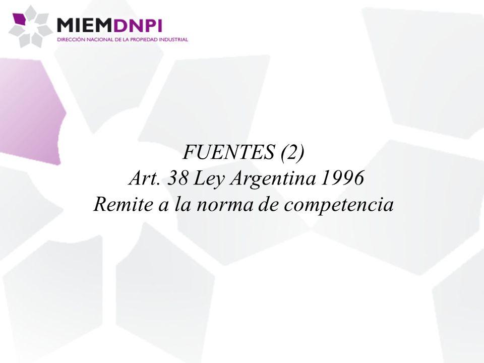 FUENTES (2) Art. 38 Ley Argentina 1996 Remite a la norma de competencia