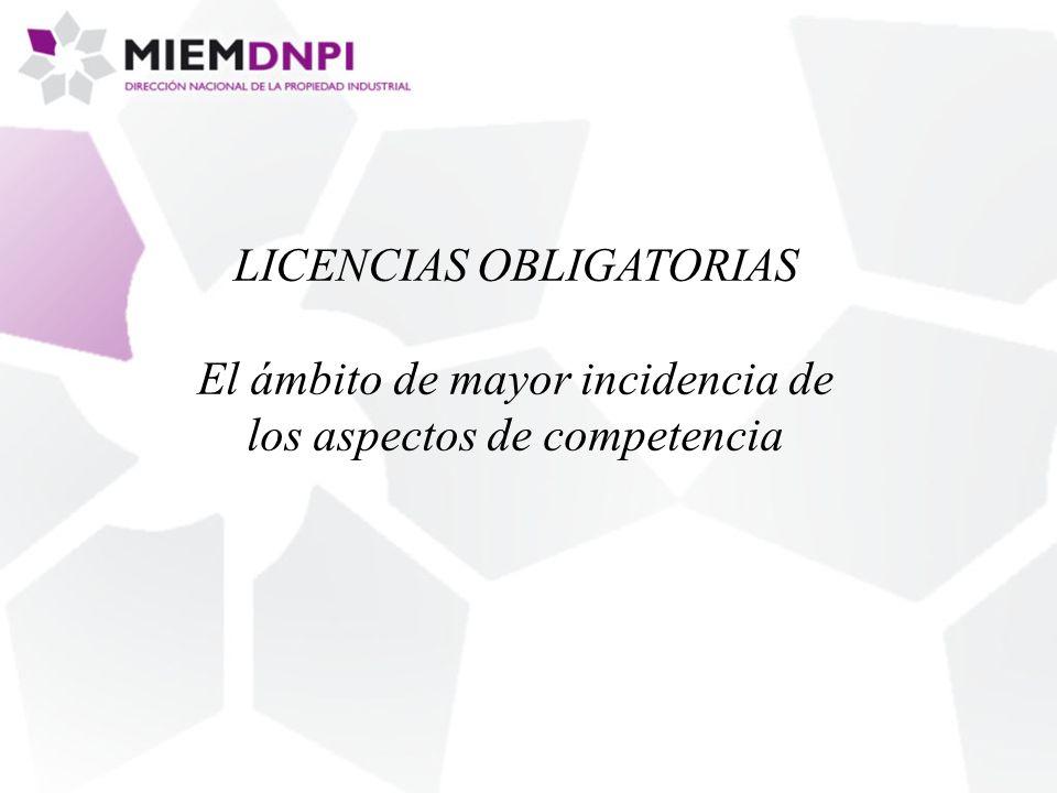LICENCIAS OBLIGATORIAS El ámbito de mayor incidencia de los aspectos de competencia