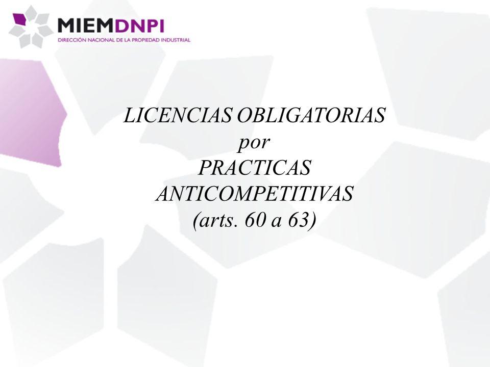 LICENCIAS OBLIGATORIAS por PRACTICAS ANTICOMPETITIVAS (arts. 60 a 63)