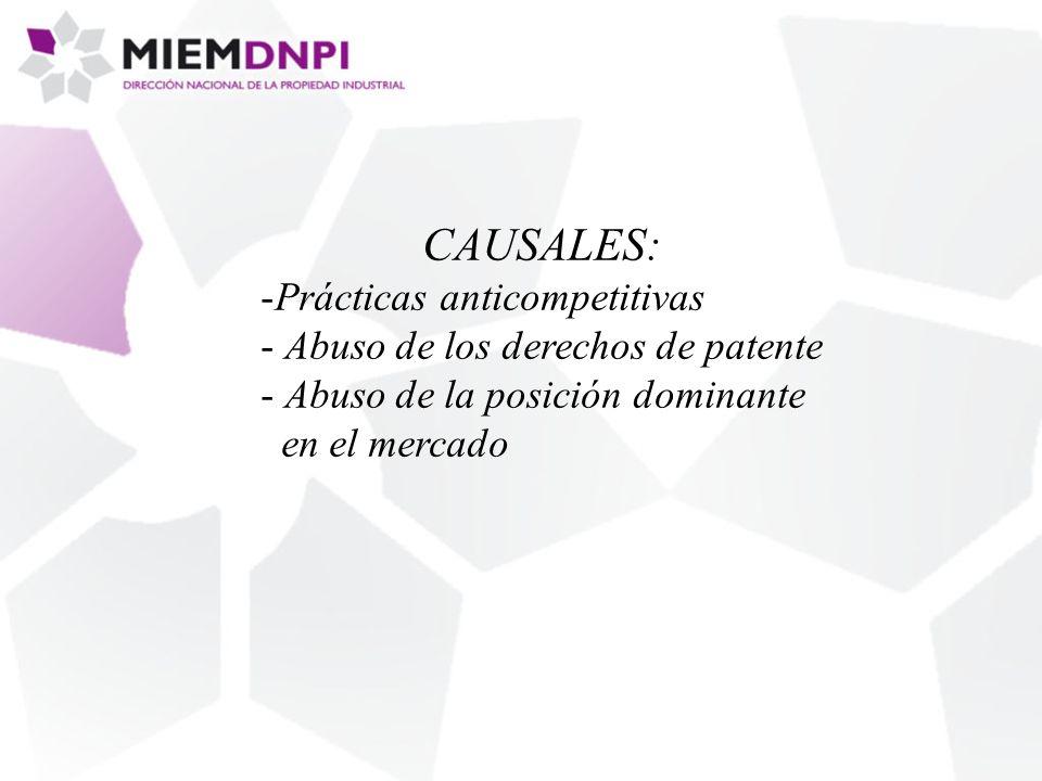 CAUSALES: -Prácticas anticompetitivas - Abuso de los derechos de patente - Abuso de la posición dominante en el mercado
