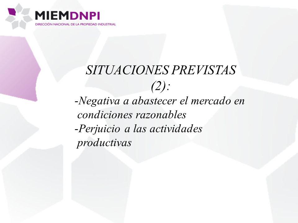 SITUACIONES PREVISTAS (2): -Negativa a abastecer el mercado en condiciones razonables -Perjuicio a las actividades productivas