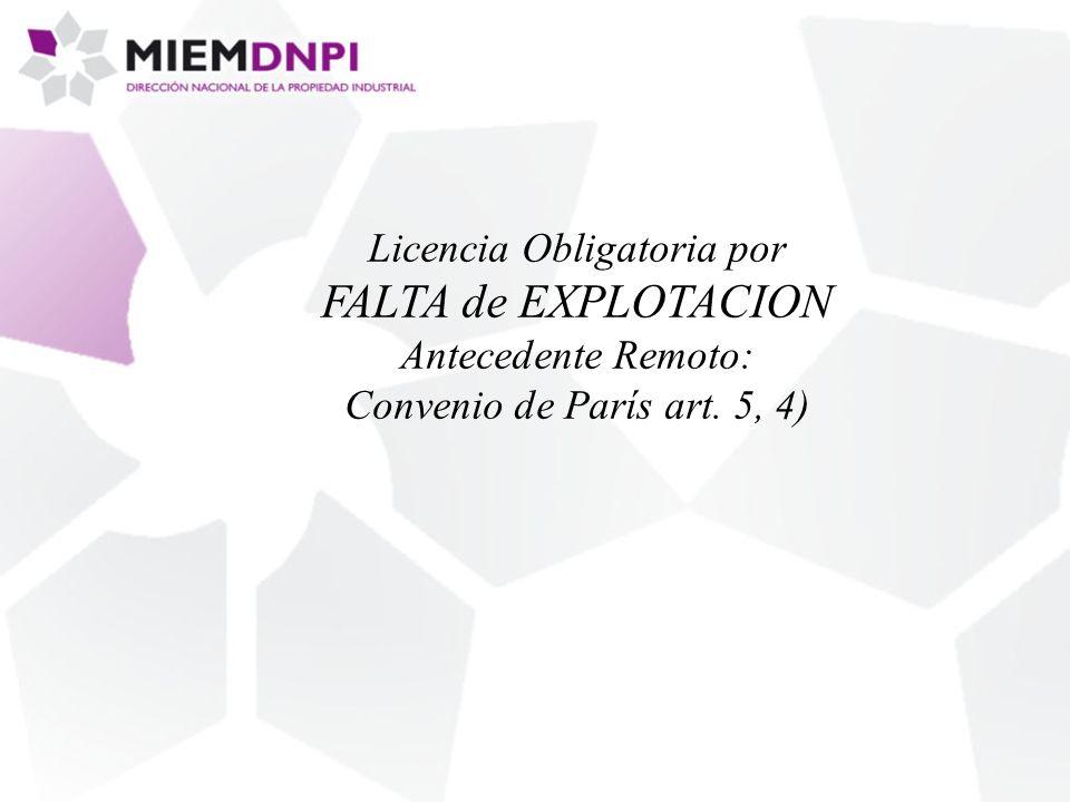 Licencia Obligatoria por FALTA de EXPLOTACION Antecedente Remoto: Convenio de París art. 5, 4)