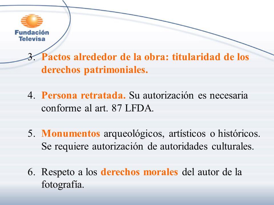 3.Pactos alrededor de la obra: titularidad de los derechos patrimoniales. 4.Persona retratada. Su autorización es necesaria conforme al art. 87 LFDA.