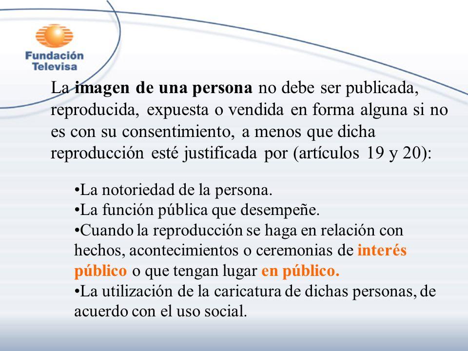 La imagen de una persona no debe ser publicada, reproducida, expuesta o vendida en forma alguna si no es con su consentimiento, a menos que dicha repr