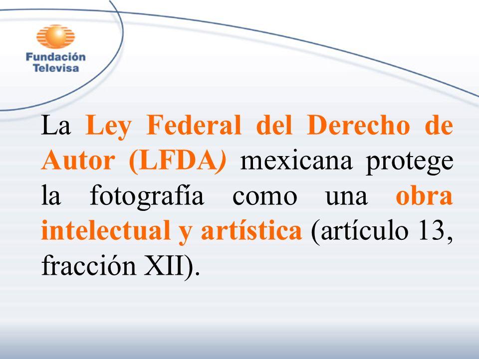 La Ley Federal del Derecho de Autor (LFDA) mexicana protege la fotografía como una obra intelectual y artística (artículo 13, fracción XII).