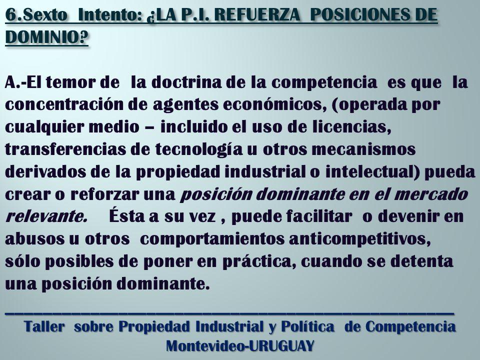 6.Sexto Intento: ¿LA P.I. REFUERZA POSICIONES DE DOMINIO.