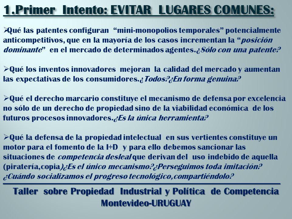 _________________________________________________________ Taller sobre Propiedad Industrial y Política de Competencia Montevideo-URUGUAY Qué las patentes configuran mini-monopolios temporales potencialmente anticompetitivos, que en la mayoría de los casos incrementan la posición dominante en el mercado de determinados agentes.¿Sólo con una patente.
