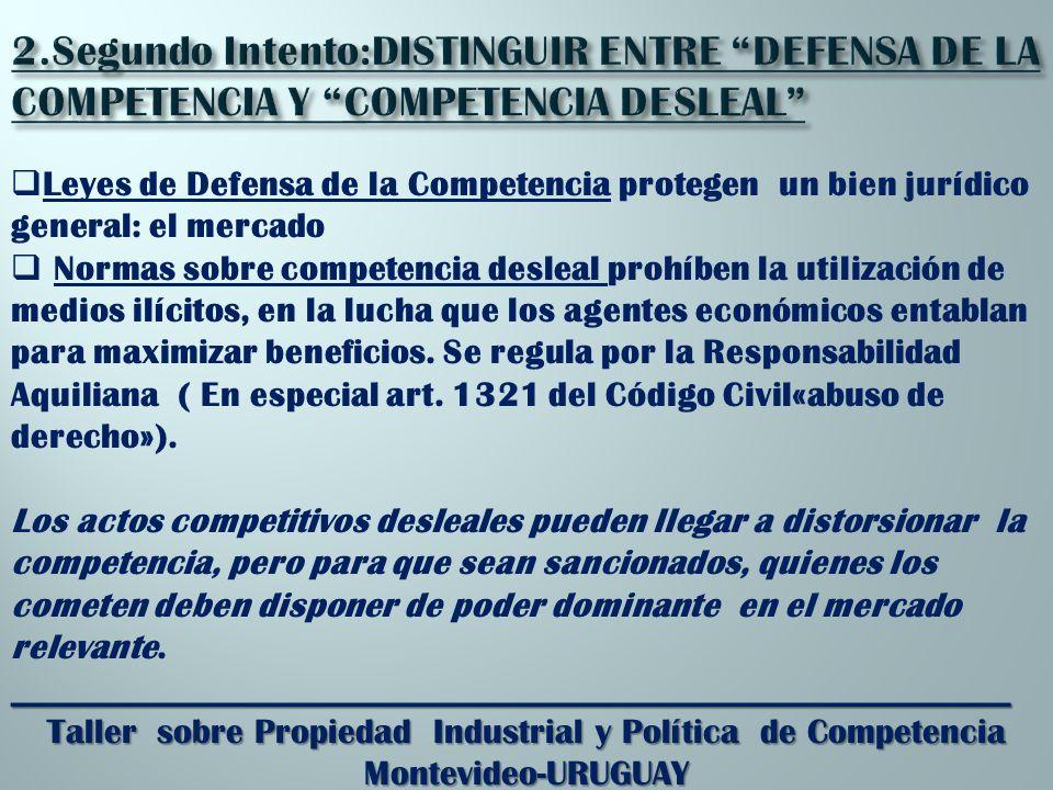 Leyes de Defensa de la Competencia protegen un bien jurídico general: el mercado Normas sobre competencia desleal prohíben la utilización de medios ilícitos, en la lucha que los agentes económicos entablan para maximizar beneficios.