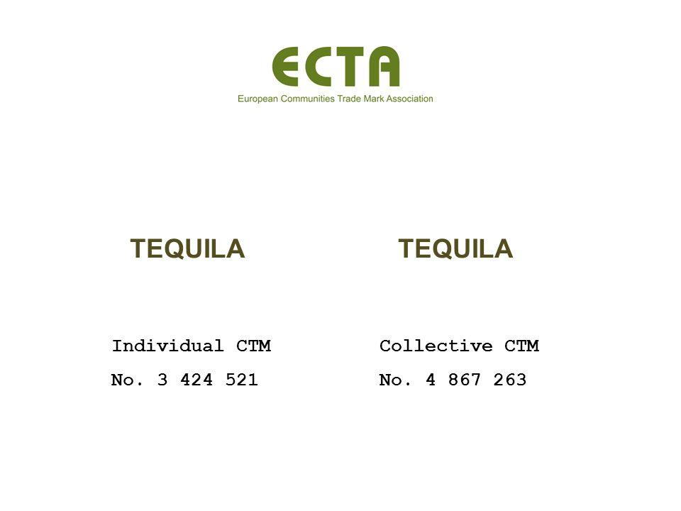 TEQUILA Individual CTM No. 3 424 521 Collective CTM No. 4 867 263