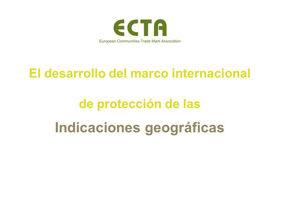 El desarrollo del marco internacional de protección de las Indicaciones geográficas