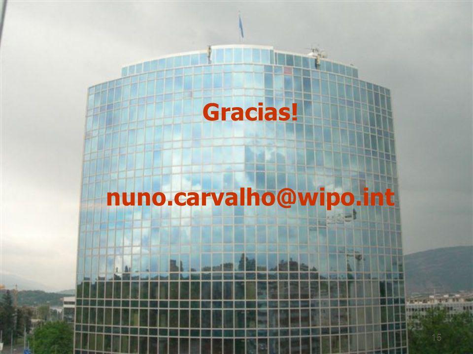 15 Gracias! nuno.carvalho@wipo.int