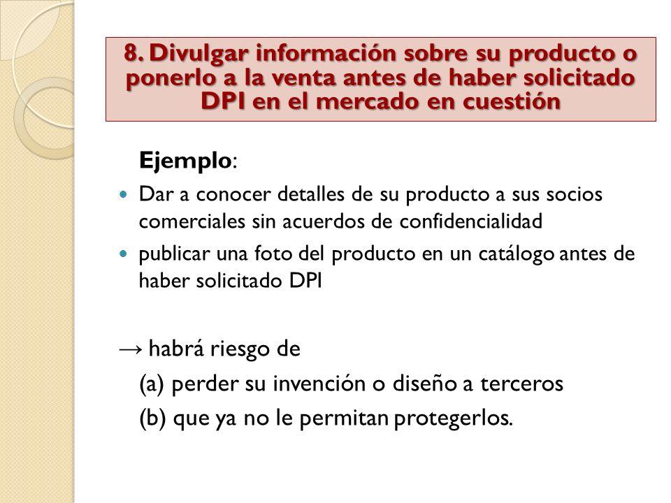 Ejemplo: Dar a conocer detalles de su producto a sus socios comerciales sin acuerdos de confidencialidad publicar una foto del producto en un catálogo