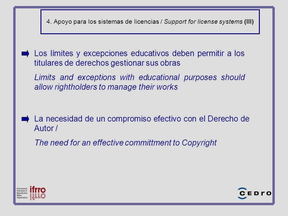 4. Apoyo para los sistemas de licencias / Support for license systems (III) Los límites y excepciones educativos deben permitir a los titulares de der