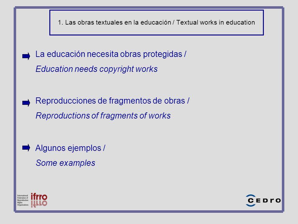 1. Las obras textuales en la educación / Textual works in education La educación necesita obras protegidas / Education needs copyright works Reproducc